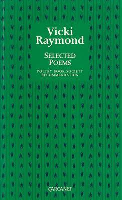 Selected Poems by Vicki Raymond image