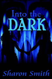 Into the Dark by Sharon Smith image