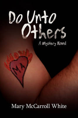 Do Unto Others: A Mystery Novel by Mary McCarroll White image