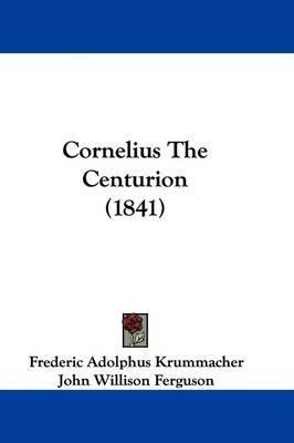 Cornelius the Centurion (1841) by Frederic Adolphus Krummacher image