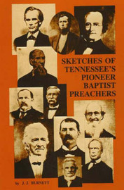 Sketches of Tennessee's Pioneer Baptist Preachers by J. J. Burnett image