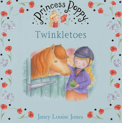 Princess Poppy: Twinkletoes by Janey Louise Jones