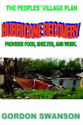 Hurricane Recovery by Gordon Swanson