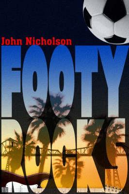 Footy Rocks! by John Nicholson