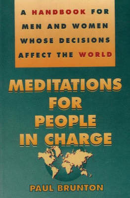 Meditations for People in Charge by Paul Brunton