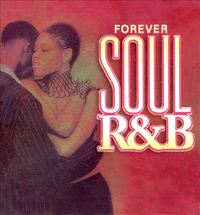 Forever Soul R&B by Various Artists
