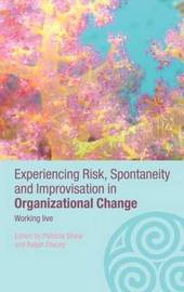 Experiencing Spontaneity, Risk and Improvisation in Organizational Life image