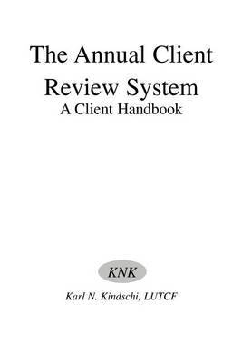 The Annual Client Review System: A Client Handbook by Karl N. Kindschi image