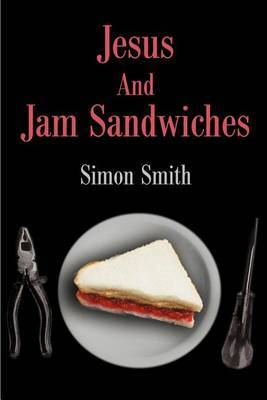 Jesus and Jam Sandwiches by Simon Smith
