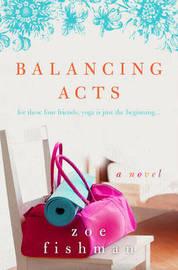 Balancing Acts by Zoe Fishman image