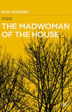 The Madwoman of the House by Rosa Montero