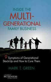 Inside the Multi-Generational Family Business by M Green