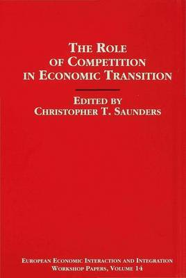 The Role of Competition in Economic Transition by Christopher Saunders