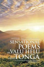 Sensational Poems of Valu Helu from Tonga by 'Anaseini Fale-'o-Valu 'Aisea