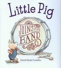 Little Pig Joins the Band (1 Paperbcak/1 CD) by David Hyde Costello