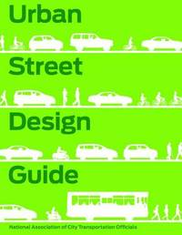 Urban Street Design Guide by National Association of City Transportation Officials