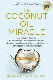 Coconut Oil Miracle by Bruce Fife