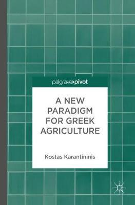 A New Paradigm for Greek Agriculture by Konstantinos Karantininis