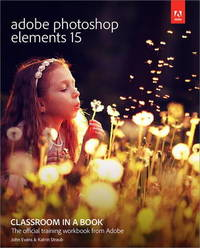 Adobe Photoshop Elements 15 Classroom in a Book by John Evans