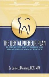 The Dentalpreneur Plan by Dr Jarrett Manning