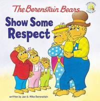 The Berenstain Bears Show Some Respect by Jan Berenstain image