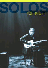 Solos: The Jazz Sessions - Bill Frisell on