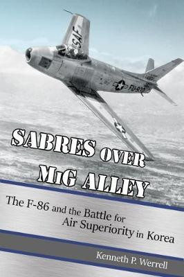 Sabres over MiG Alley by Kenneth P. Werrell image