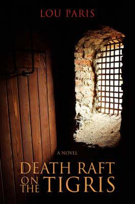 Death Raft on the Tigris by Lou Paris image
