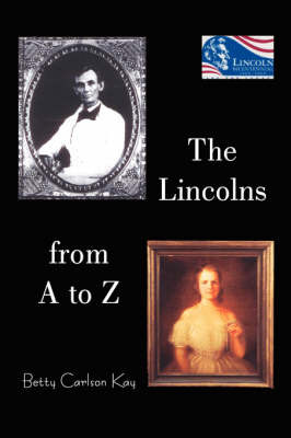 The Lincolns from A to Z by Betty Carlson Kay image