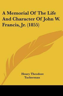 A Memorial Of The Life And Character Of John W. Francis, Jr. (1855) by Henry Theodore Tuckerman image