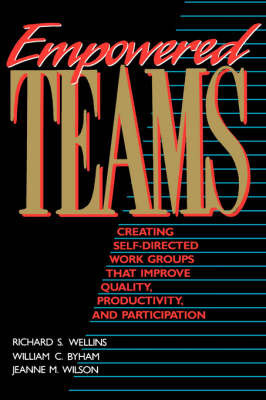 Empowered Teams by Richard S. Wellins