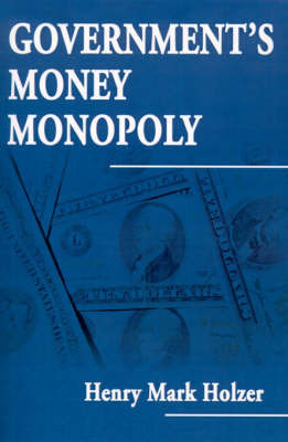 Government's Money Monopoly