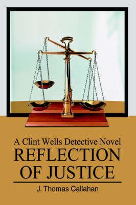 Reflection of Justice by J. Thomas Callahan
