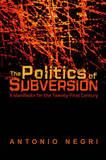 The Politics of Subversion by Antonio Negri