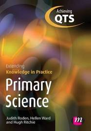 Primary Science: Extending Knowledge in Practice by Judith Roden image