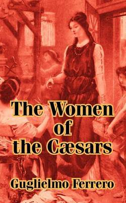 The Women of the C]sars by Guglielmo Ferrero image