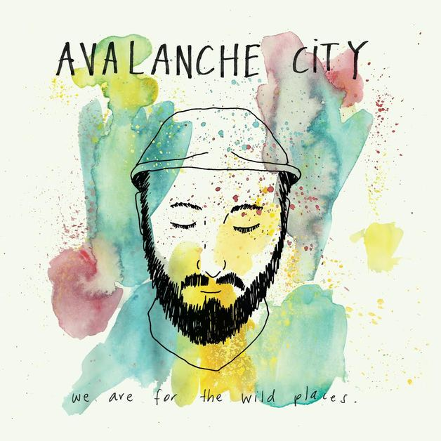 We Are For The Wild Places by Avalanche City