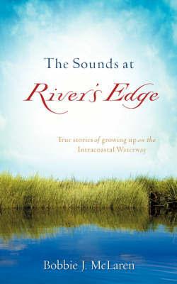 The Sounds at River's Edge by Bobbie J. McLaren image