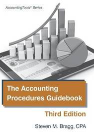 The Accounting Procedures Guidebook by Steven M. Bragg