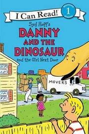Danny and the Dinosaur and the Girl Next Door by Syd Hoff image