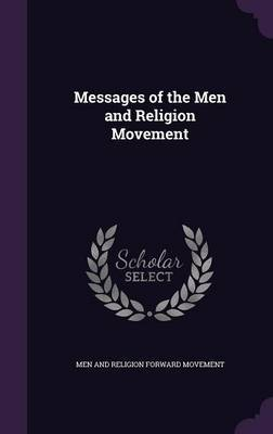 Messages of the Men and Religion Movement by Men and Religion Forward Movement