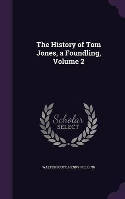 The History of Tom Jones, a Foundling, Volume 2 by Walter Scott image