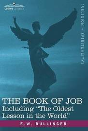 The Book of Job, Including the Oldest Lesson in the World by E.W. Bullinger