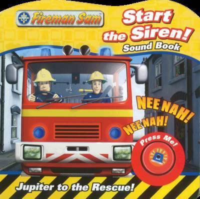 Fireman Sam Start the Siren! Sound Book image