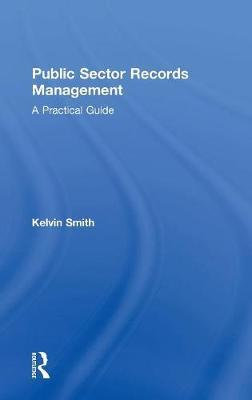 Public Sector Records Management by Kelvin Smith image