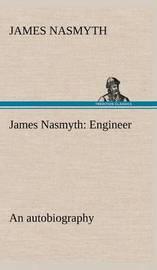 James Nasmyth by James Nasmyth