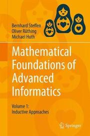 Mathematical Foundations of Advanced Informatics by Bernhard Steffen