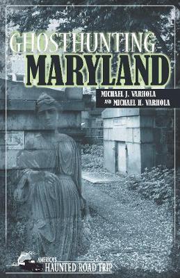 Ghosthunting Maryland by Michael J Varhola image