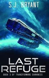Last Refuge by S J Bryant