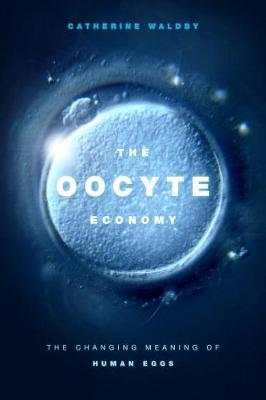 The Oocyte Economy by Catherine Waldby image